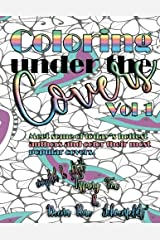 Coloring under the Covers Vol. 1 (Volume 1)