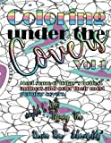 img - for Coloring under the Covers Vol. 1 (Volume 1) book / textbook / text book