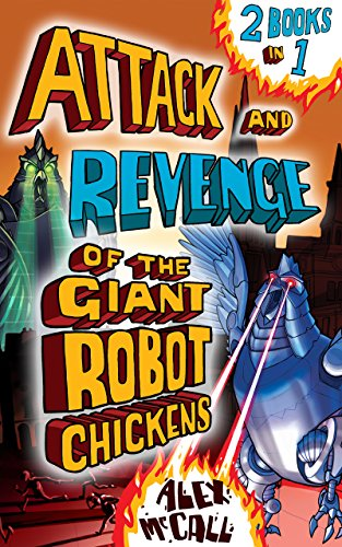 Attack and Revenge of the Giant Robot Chickens: 2 Books in 1
