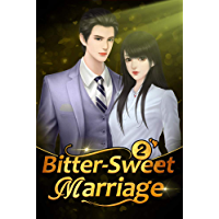 Bitter-Sweet Marriage 2: You Kissed Me For The First Time (Bitter-Sweet Marriage Series) (English Edition)