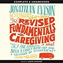The Revised Fundamentals of Caregiving Audiobook by Jonathan Evison Narrated by John Chancer
