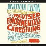 The Revised Fundamentals of Caregiving | Jonathan Evison