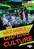 Best Kaplan gamer - The Wild World of Gaming Culture Review