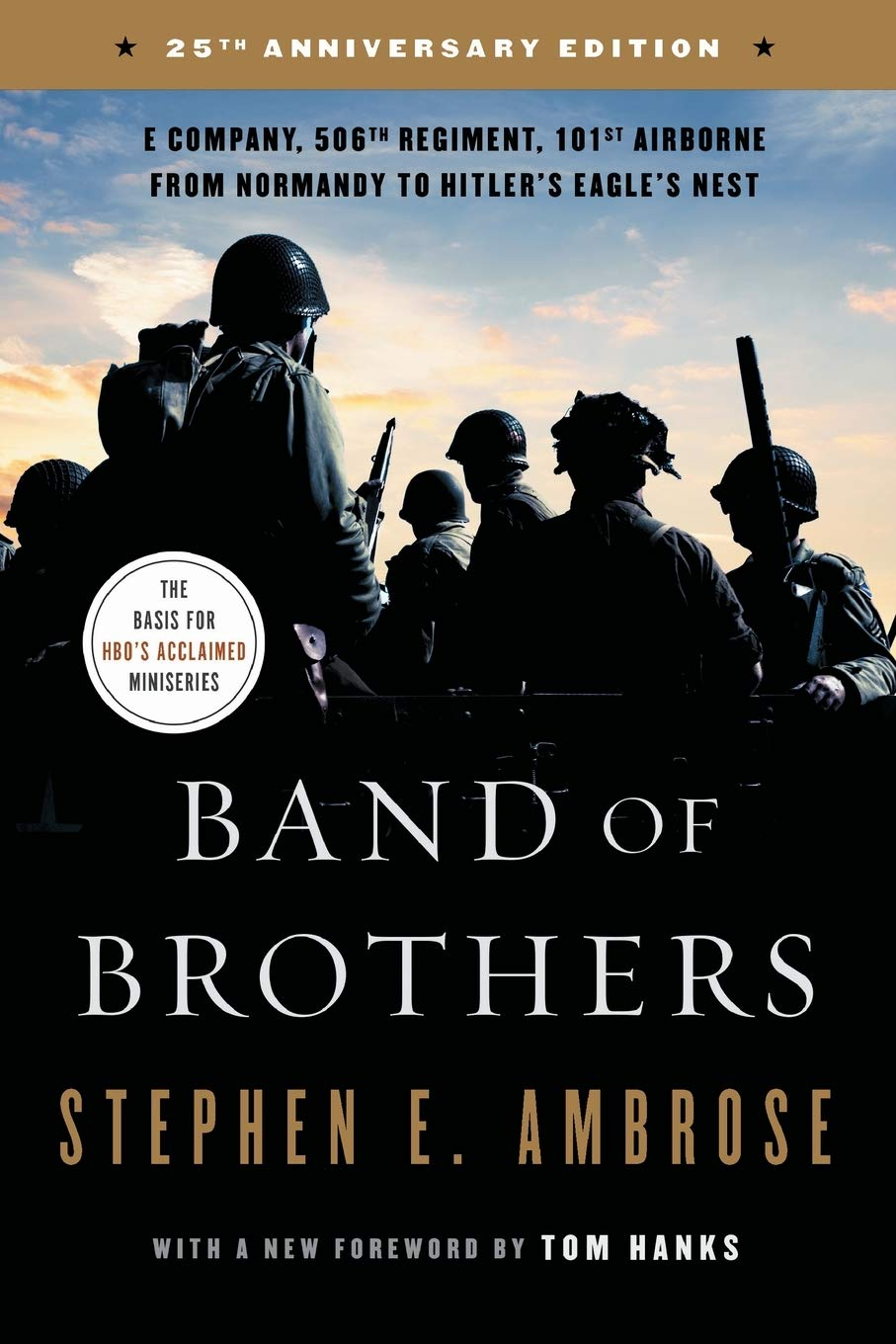 Band of Brothers: E Company, 506th Regiment, one hundred and first Airborne from Normandy to Hitler's Eagle's Nest