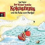 Der kleine Drache Kokosnuss und die Reise zum Nordpol   Ingo Siegner