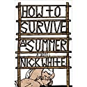 How to Survive a Summer: A Novel Audiobook by Nick White Narrated by Michael Crouch