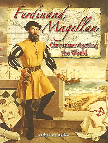 Download [Ferdinand Magellan: Circumnavigating the World] (By: Katharine Bailey) [published: February, 2006] pdf