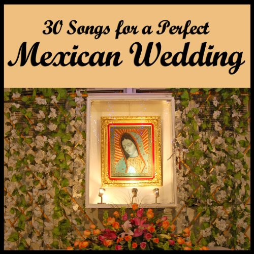 30 Songs for a Perfect Mexican Wedding