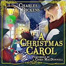 A Christmas Carol Audiobook by Charles Dickens Narrated by Chris MacDonnell