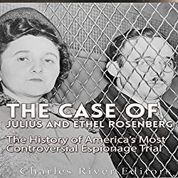 The Case of Julius and Ethel Rosenberg