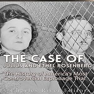 The Case of Julius and Ethel Rosenberg Audiobook
