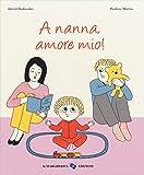 A nanna, amore mio! Ediz. a colori