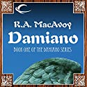Damiano: Damiano, Book 1 Audiobook by R. A. MacAvoy Narrated by Nicholas Tecosky