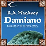 Damiano: Damiano, Book 1 | R. A. MacAvoy