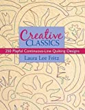 Creative Classics: 250 Playful Continuous-Line Quilting Designs