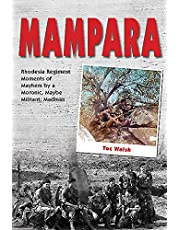 Mampara: Rhodesia Regiment Moments of Mayhem by a Moronic, Maybe Militant, Madman