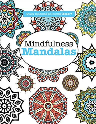 Really Relaxing Colouring Book 7 Mindfulness Mandalas