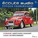 Écoute audio - La 2CV. 11/2013: Französisch lernen Audio - Die Ente Hörbuch von  div. Gesprochen von:  div.