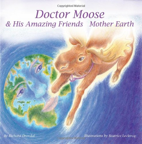 Doctor Moose And His Amazing Friends  Mother Earth PDF