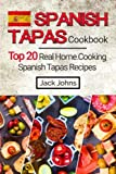 Spanish Tapas Cookbook%3A Top 20 Real Ho