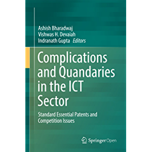 Complications and Quandaries in the ICT Sector: Standard Essential Patents and Competition Issues