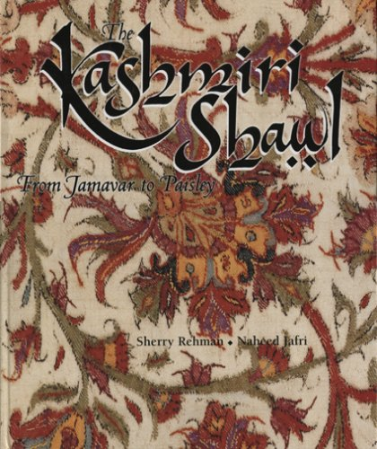 Kashmiri Shawl: From Jamavar to Paisley (Colonial Paisley)