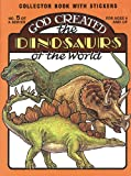 God Created the Dinosaurs of the World, Earl Snellenberger, Bonita Snellenberger, 0890511535