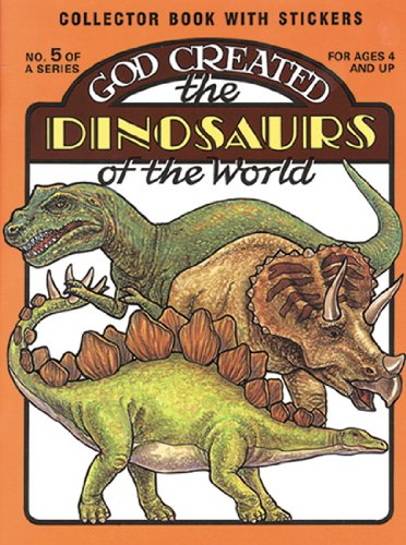 God Created the Dinosaurs of the World (Sticker and Coloring Book)