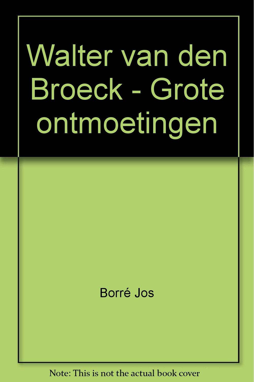 Walter Van Den Broeck Borré Jos 9789022309780 Amazoncom