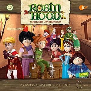 Prinzenparty (Robin Hood-Schlitzohr Von Sherwood 7) Hörspiel