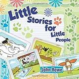 Little Stories for Little People, John Rowe, 1625165420