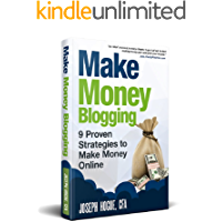 Make Money Blogging: Proven Strategies to Make Money Online while You Work from Home (English Edition)