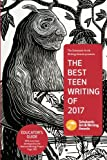 The Best Teen Writing of 2017 (Volume 9)