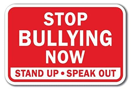 Stop Bullying Now Stand Up Speak out Heavy Gauge Cartel de ...