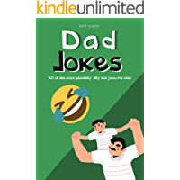 Dad Jokes: 101 Of The Most Splendidly Silly Dad Jokes For Kids - The Perfect Christmas Gift or Father's Day Present…