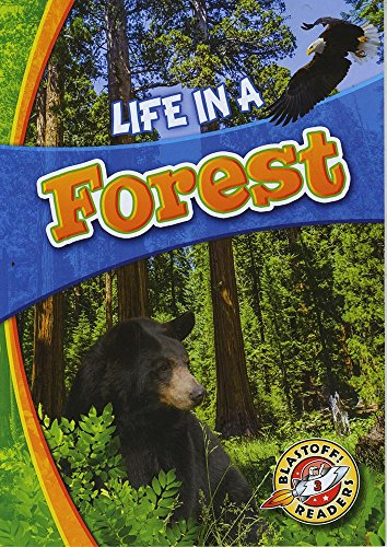 Life in a Forest (Blastoff! Readers: Biomes Alive!) (Biomes Alive! Blastoff Readers, Level 3)