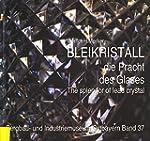 Bleikristall: Die Pracht Des Glases = the Splendor of Lead Crystal