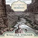 Beyond the Hundredth Meridian: John Wesley Powell and the Second Opening of the West Audiobook by Wallace Stegner Narrated by Mark Bramhall