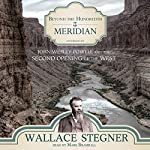 Beyond the Hundredth Meridian: John Wesley Powell and the Second Opening of the West | Wallace Stegner