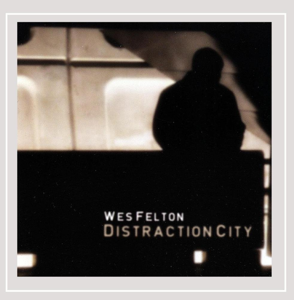 CD : Wes Felton - Distraction City (CD)