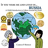 If you were me and lived in... Russia: A Child's Introduction to Cultures Around the World (Volume 9)