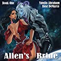 Alien's Bride, Book One Audiobook by Yamila Abraham Narrated by Rose DeMarco