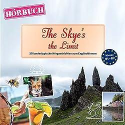 The Skye's the Limit (PONS Hörbuch Englisch): 20 landestypische Hörgeschichten zum Englischlernen