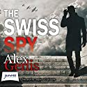 The Swiss Spy Audiobook by Alex Gerlis Narrated by Stephen Critchlow