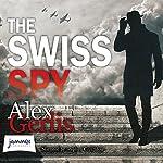 The Swiss Spy | Alex Gerlis