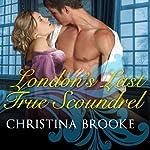 London's Last True Scoundrel: The Westruthers, Book 1 | Christina Brooke