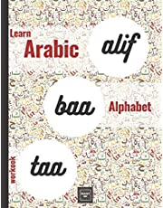 Alif Baa Taa Learn Arabic Alphabet Workbook: Practice the Writing of Arabic Letters Adult Book for Beginners ( Arabic Left to Right Version)