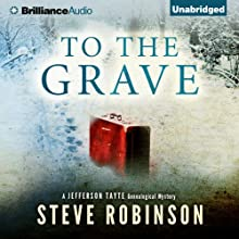 To the Grave: Jefferson Tayte Genealogical, Book 2 Audiobook by Steve Robinson Narrated by Simon Vance