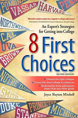 8 First Choices: An Experts Strategies for Getting into College Joyce Slayton Mitchell