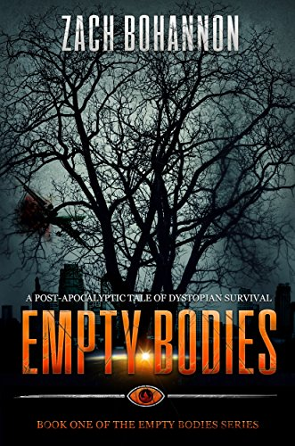 Empty Bodies: A Post-Apocalyptic Tale of Dystopian Survival (Empty Bodies Series Book 1) by [Bohannon, Zach]